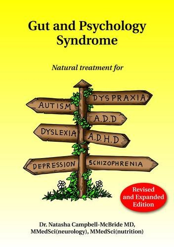 GAPS - Gut And Psychology Syndrome (all disease begins in the gut)