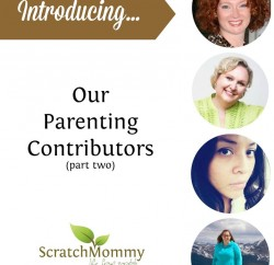 Parenting Contributors Part Two Collage - Scratch Mommy