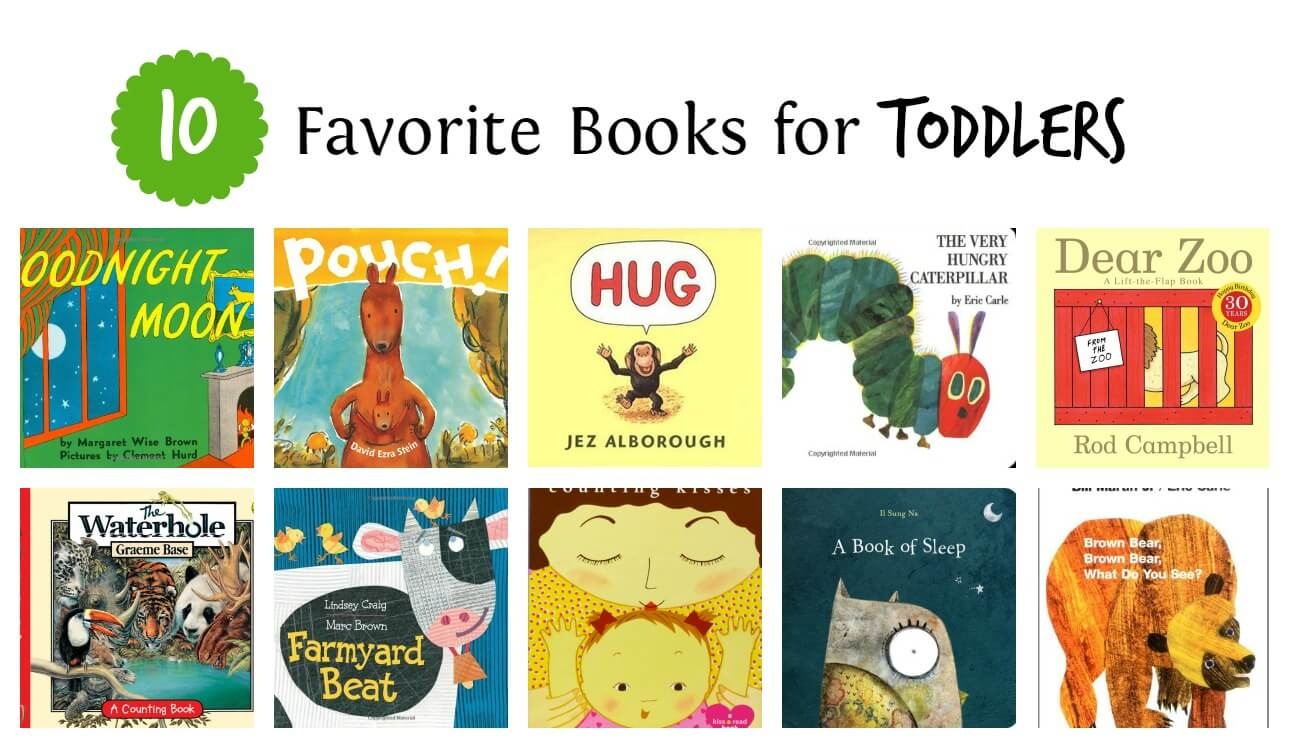 Need inspiration on which books to read to your toddler? Here are 10 of our favorite books for toddlers -- some of them being classics we all know and love.
