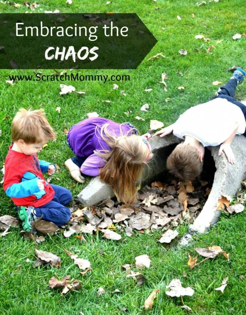 By embracing the chaos, we allow our kids to be kids instead of robbing them of the infectious laughter that comes when we just let them go.