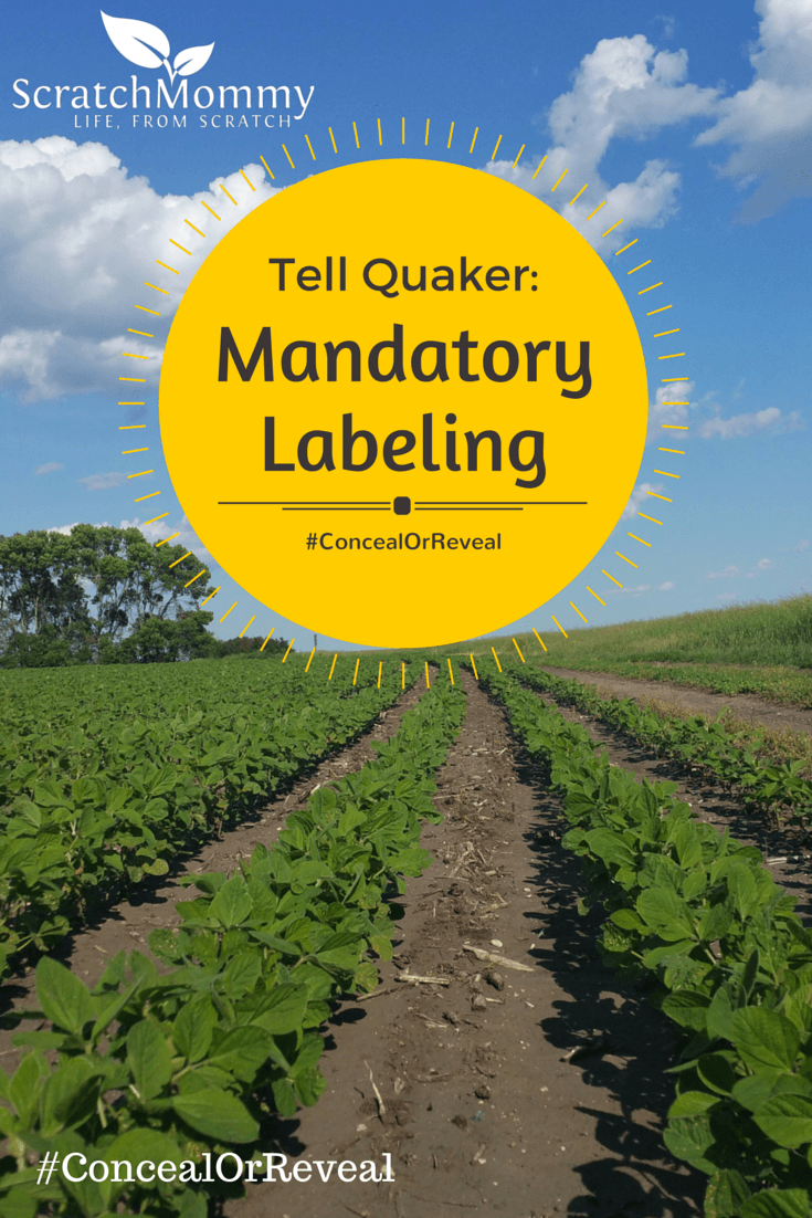 Tell Quaker to support Mandatory Labeling for GMOs. Vote with your dollars and sign the petition. #ConcealOrReveal