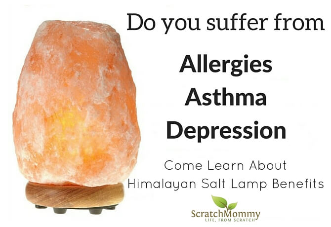 Himalayan Salt Lamp Benefits - Scratch Mommy