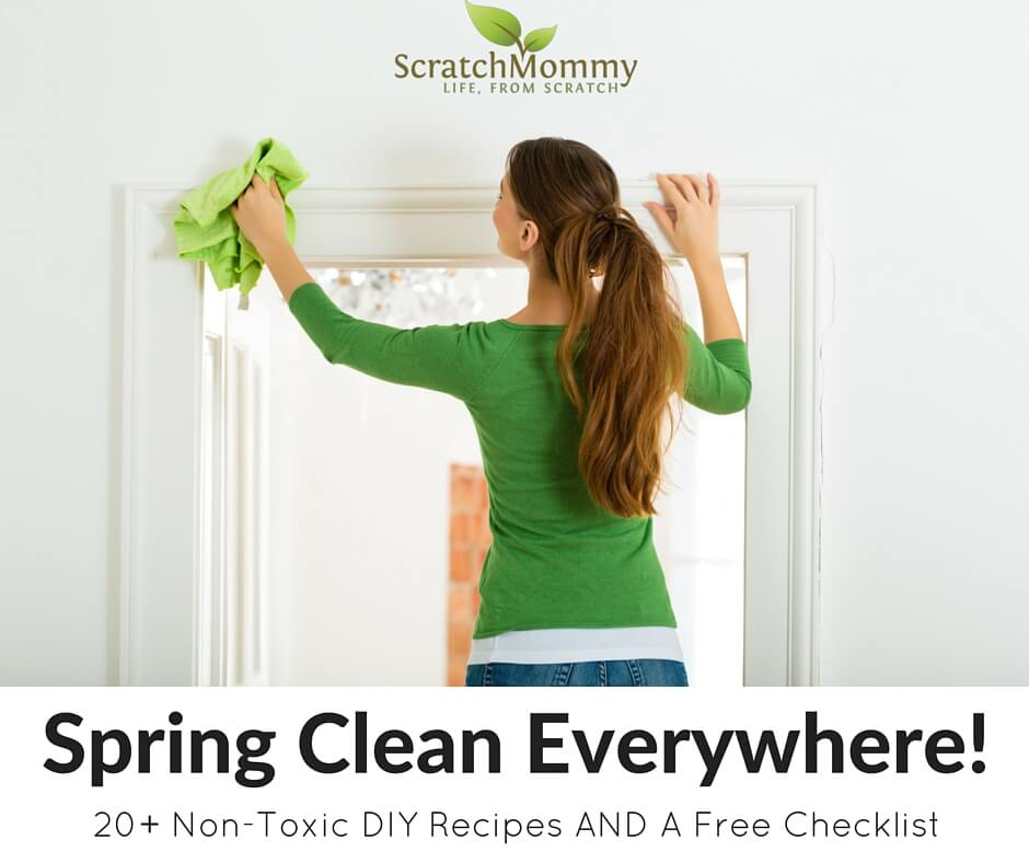 Spring Clean Everywhere! Grab our favorite 20+ DIY non-toxic cleaning recipes PLUS our free spring cleaning checklist!- Scratch Mommy