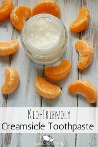 Kid-Friendly Creamsicle Toothpaste Recipe (kid tested, kid approved, no junk, effective, tasty)!- Scratch Mommy
