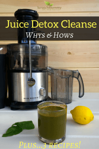 Come learn why and how to do a juice detox cleanse (and grab 3 delicious recipes, too)!- Scratch Mommy