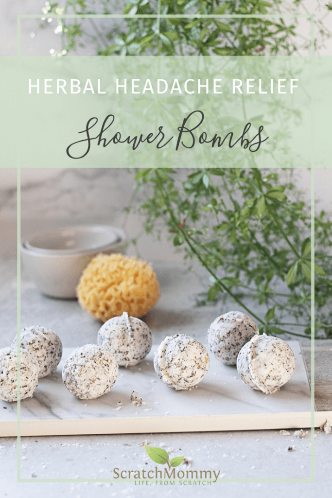 Herbal Headache Relief Shower Bombs - Knock out headaches naturally, the herbal way! Scratch Mommy